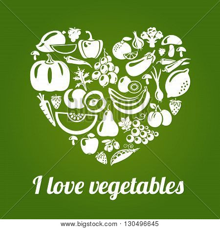 I love vegetables. Concept vector heart made of green peas eggplant potato carrot pumpkin avocado grapes apple peach kiwi lemon radish pepper chili garlic strawberries broccoli banana and others