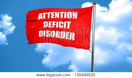 Attention deficit disorder, 3D rendering, a red waving flag