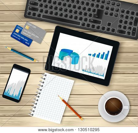 Business office workplace.Top view  - tablet with financial graph on screen,  coffee cup, smartphone, credit cards, notepad, pencils . Wooden background. Vector illustration.