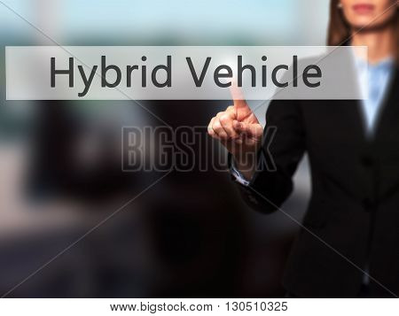Hybrid Vehicle - Businesswoman Hand Pressing Button On Touch Screen Interface.