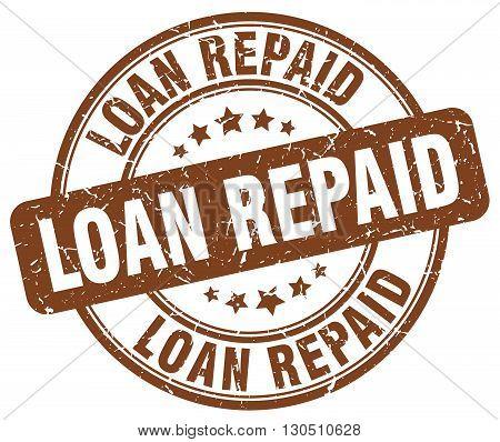 loan repaid brown grunge round vintage rubber stamp