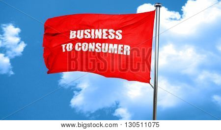 business to consumer, 3D rendering, a red waving flag