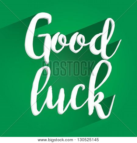 Good Luck Lettering Design. Easy to manipulate, re-size or colorize.