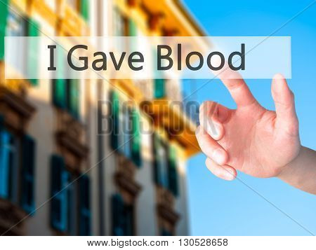 I Gave Blood  - Hand Pressing A Button On Blurred Background Concept On Visual Screen.