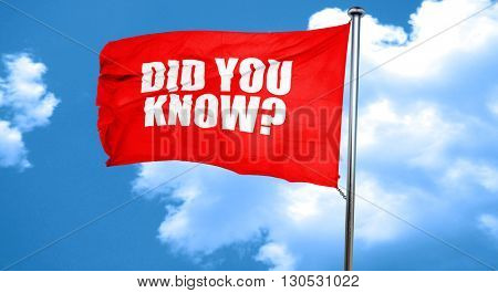 did you know, 3D rendering, a red waving flag