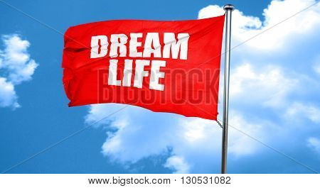 dream life, 3D rendering, a red waving flag