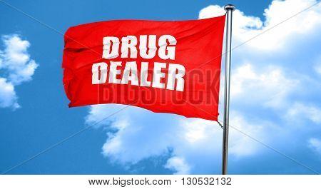 drug dealer, 3D rendering, a red waving flag