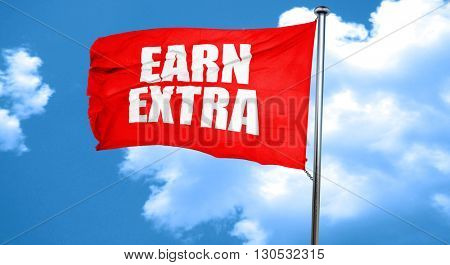 earn extra, 3D rendering, a red waving flag