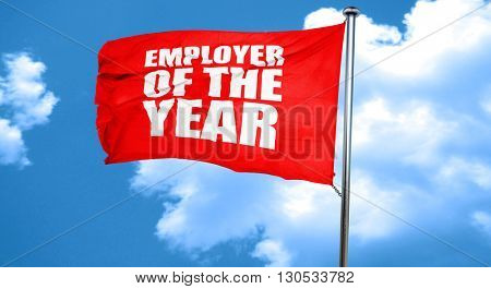 employer of the year, 3D rendering, a red waving flag
