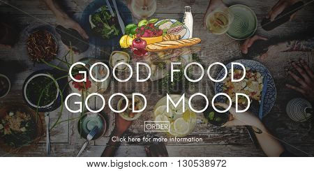 Good Food Mood Healthy Living Nutrition Dining Concept
