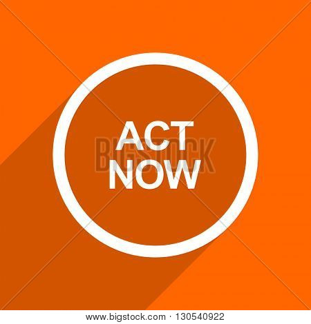 act now icon. Orange flat button. Web and mobile app design illustration
