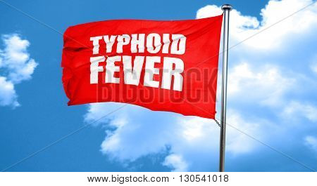 typhoid fever, 3D rendering, a red waving flag