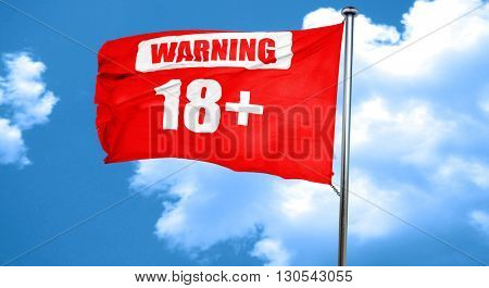 18 plus sign, 3D rendering, a red waving flag
