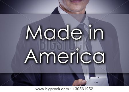 Made In America - Young Businessman With Text - Business Concept