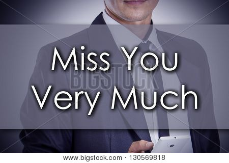 Miss You Very Much - Young Businessman With Text - Business Concept