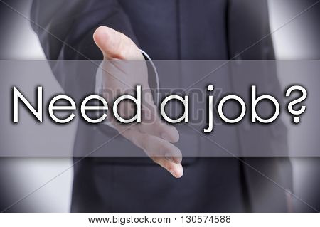 Need A Job? - Business Concept With Text