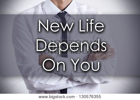 New Life Depends On You - Young Businessman With Text - Business Concept