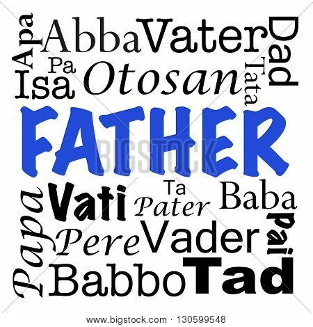 An illustration with father written in different languages from around the world. Can be used for special occasions like Father's Day.