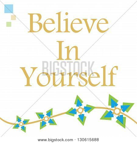Believe in yourself text written with abstract green blue graphics.