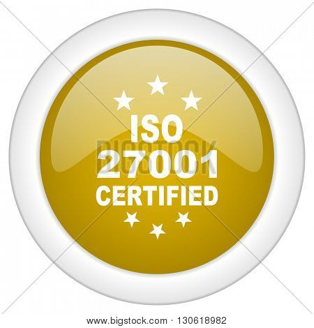 iso 27001 icon, golden round glossy button, web and mobile app design illustration