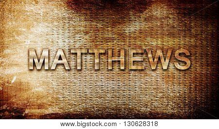 matthews, 3D rendering, text on a metal background