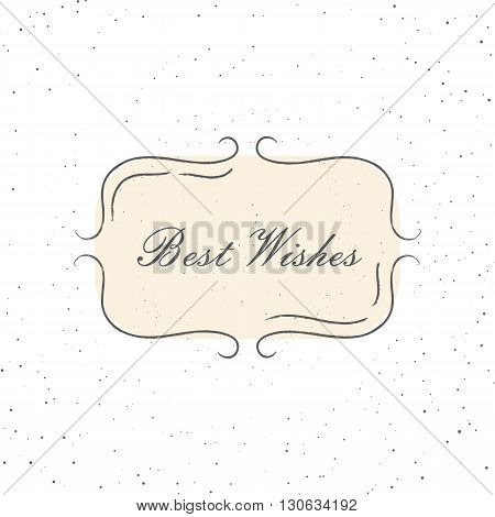Vector illustration of vintage frame on the texture background.  Bridal invitation template. Best whishes quote.