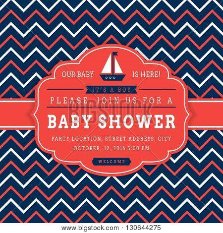 Nautical baby shower. Sea theme baby party invitation. Cute card with sail boat and chevron background. Vector illustration.