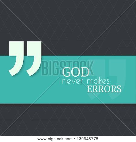Inspirational quote. God never makes errors. wise saying with green banner