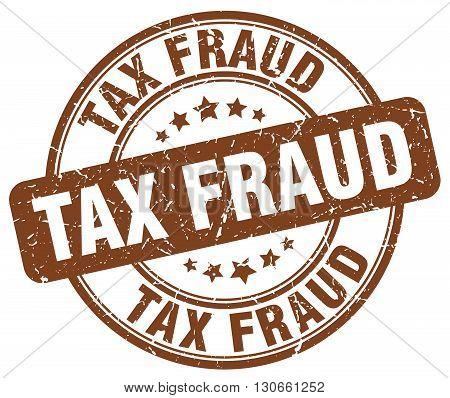 tax fraud brown grunge round vintage rubber stamp