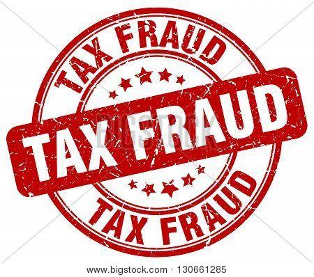 tax fraud red grunge round vintage rubber stamp