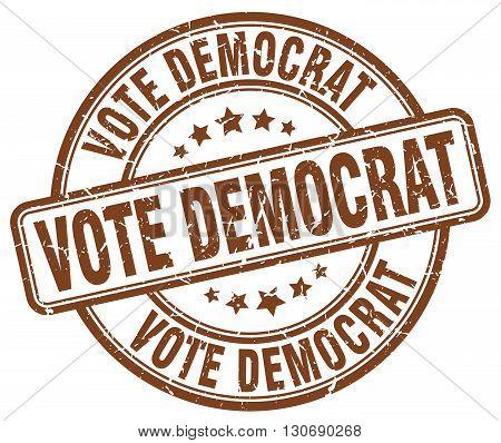 vote democrat brown grunge round vintage rubber stamp