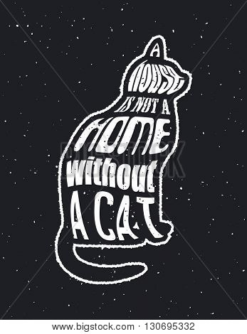 Quote Typographical on Chalkboard Background, vector illustration. A house is not a home without a cat.
