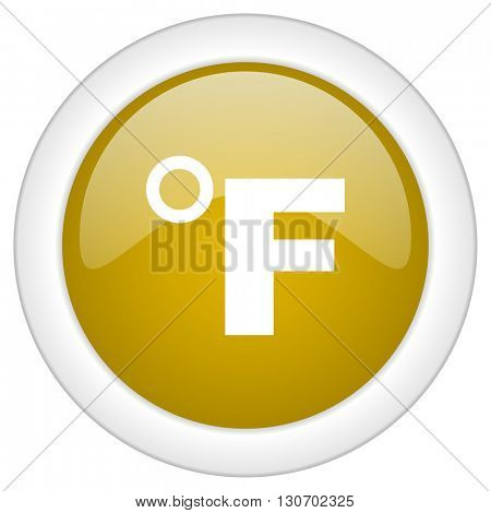 fahrenheit icon, golden round glossy button, web and mobile app design illustration