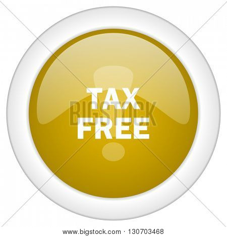 tax free icon, golden round glossy button, web and mobile app design illustration