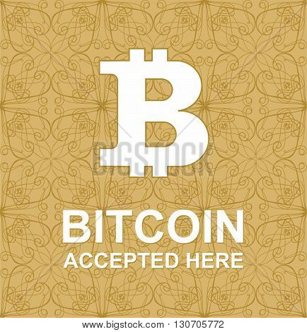 Bitcoin Symbol And Bitcoin Accepted Here Words On Decorative Background