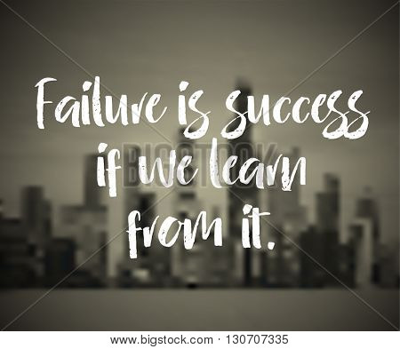 Modern inspirational quote - Failure is success if we learn from it