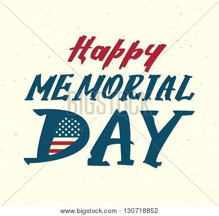 Happy memorial day. Us flag symbol lettering text for greeting card. Illustration in vector format