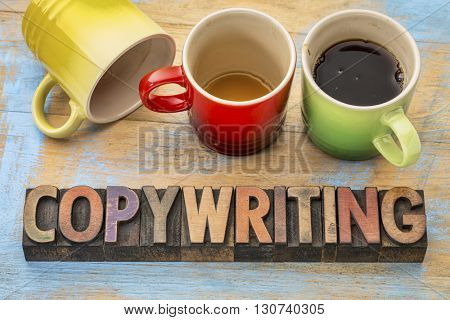 copywriting concept  - text in vintage letterpress wood type printing blocks with three cups of coffee