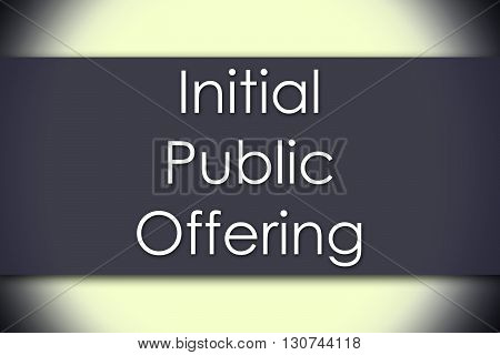 Initial Public Offering - Business Concept With Text