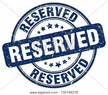reserved blue grunge round vintage rubber stamp
