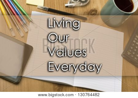 Living Our Values Everyday Love - Business Concept With Text