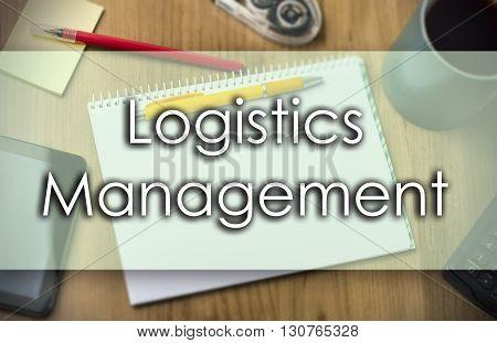 Logistics Management -  Business Concept With Text