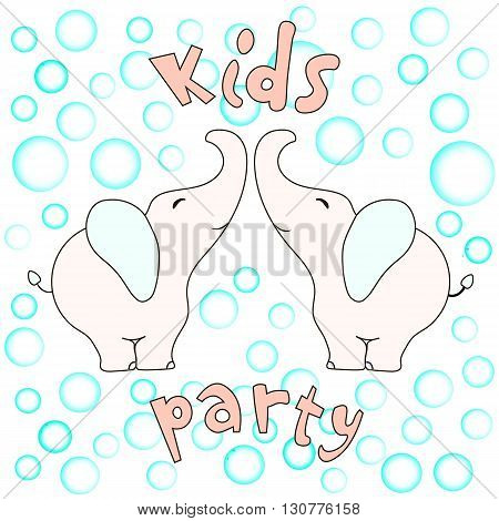 two elephants in soap bubbles and the words kids party. Can be used as a party invitation