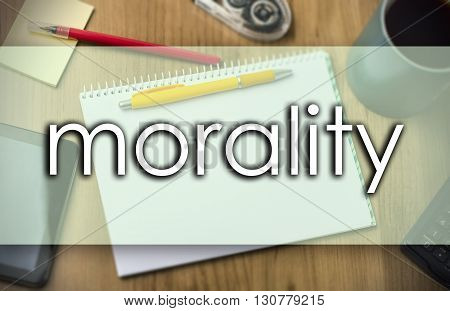 Morality -  Business Concept With Text