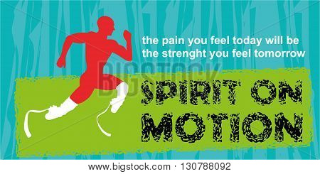 Motivation concept. Sport motivation. Motivational poster. Inspiration image. Running disabled athlete. Motivational quote on blue grunge background. Spirit on motion