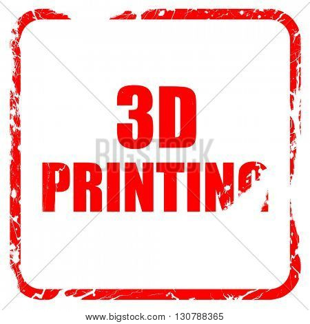 3d printing, red rubber stamp with grunge edges