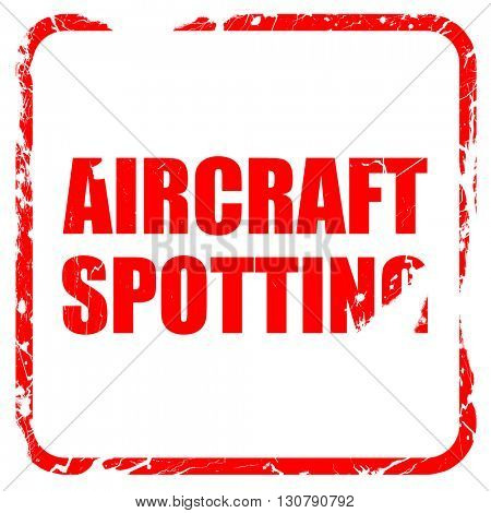 aircraft spotting, red rubber stamp with grunge edges