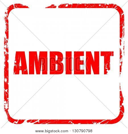 ambient music, red rubber stamp with grunge edges