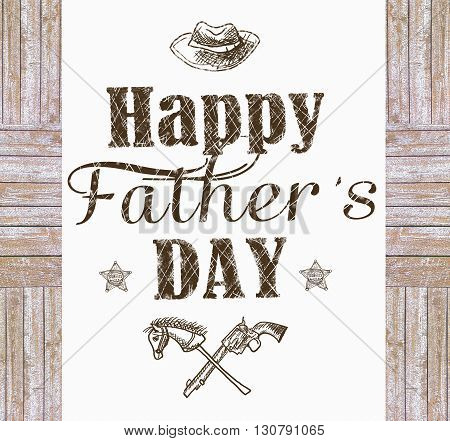 Happy father's day greeting card. Holiday card with isolated graphic elements and text in vintage style. Hatching drawn with pen and ink. Grunge background. Wooden frame.