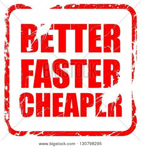 better faster cheaper, red rubber stamp with grunge edges